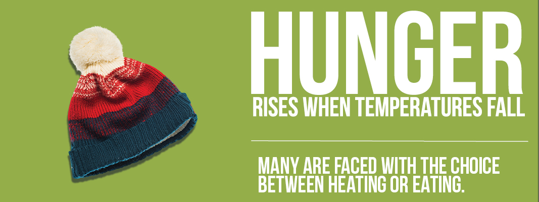 Hunger rises when temperatures fall. Many are faced with the choice between heating or eating.